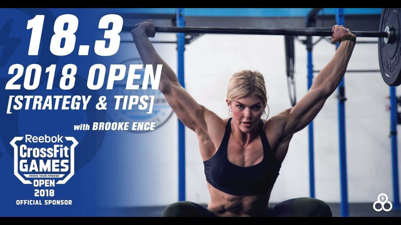 Crossfit Open 18 3 Workout 2018 Tips Tricks And Strategies Featuring Brooke Ence Youtube Crossfit Open Beginner Workout Workout
