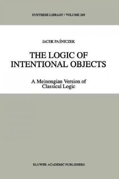 The Logic of Intentional Objects: A Meinongian Version of Classical Logic