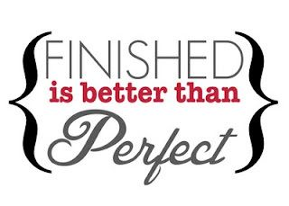Finished I Better Than Perfect Dissertation Motivation Sewing Quote Quotes Finishing
