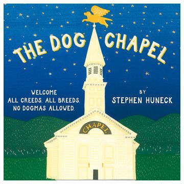 Stephen Huneck presents a warm and heartfelt offering to adult dog lovers everywhere. His greatest achievement, the chapel he built for dogs in St. Johnsbury, Vermont.