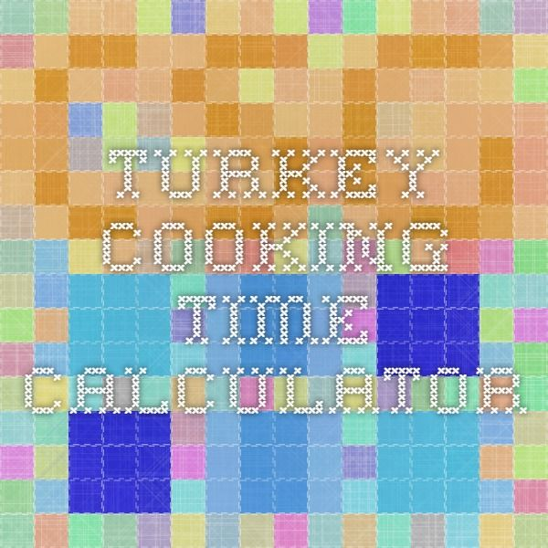 Turkey Cooking TIme Calculator