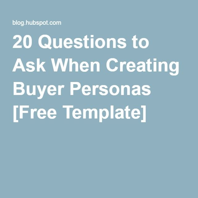 20 Questions to Ask When Creating Buyer Personas Free Template - interview questions template