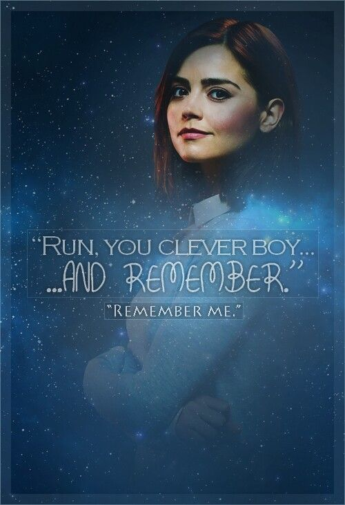 Run You Clever Boy And Remember Clara Oswald Whovian