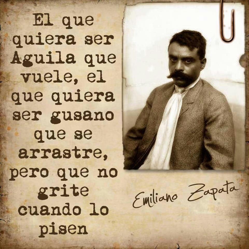 Emiliano Zapata Mexican Quotes Spanish Quotes Me Quotes
