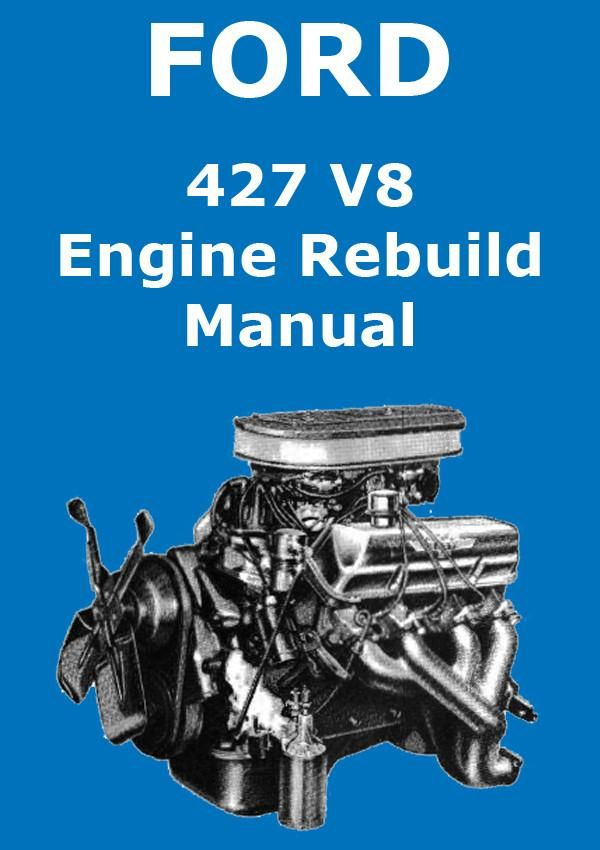 ford 427 cu in v8 engine service overhaul manual ford usa rh pinterest com 2C Engine Overhauling Parts Tractor Engine Overhaul Kits