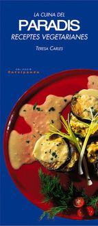 FEBRER-2014. Teresa Carles. La cuina del paradís.Receptes vegetarianes. CUINA 641.5 VEG
