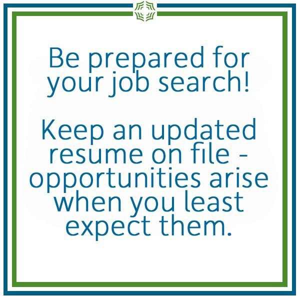 be prepared for your job search keep an updated resume on file