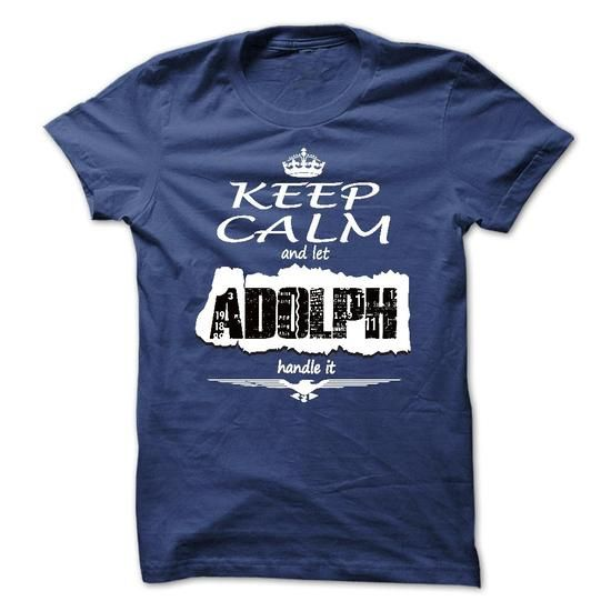 Keep Calm And Let ADOLPH Handle It - T Shirt, Hoodie, H - #tshirt decorating #hoodie. CHECKOUT => https://www.sunfrog.com/Names/Keep-Calm-And-Let-ADOLPH-Handle-It--T-Shirt-Hoodie-Hoodies-YearName-Birthday.html?68278