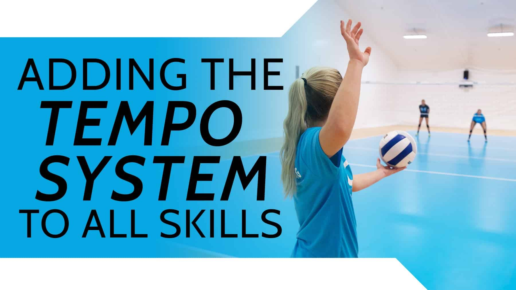 Adding The Tempo System To All Skills Coaching Volleyball Volleyball Coaching