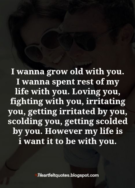 Heartfelt Love And Life Quotes: I wanna grow old with you ...