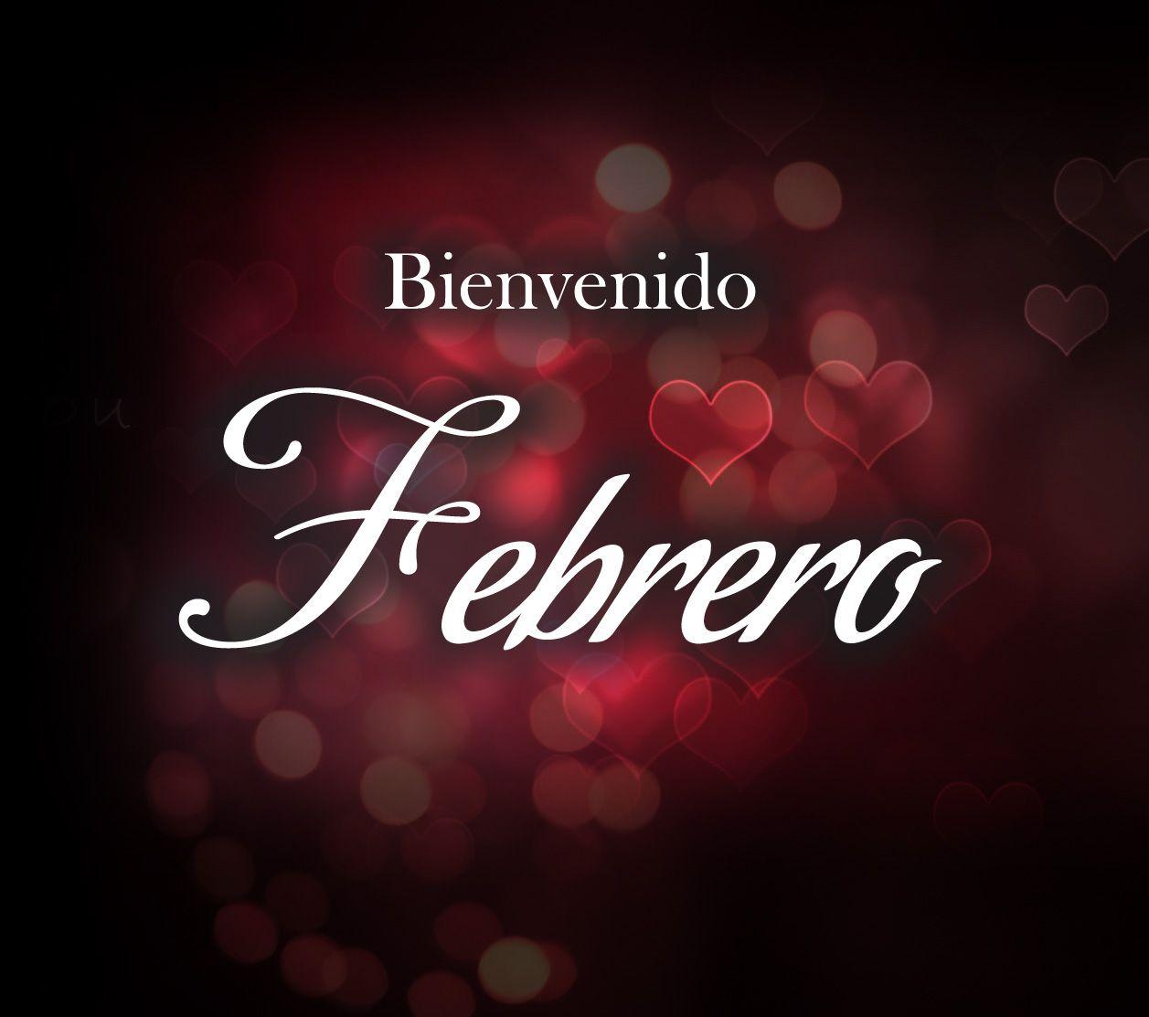 Bienvenido Febrero Bienvenido Febrero Frases De Hola