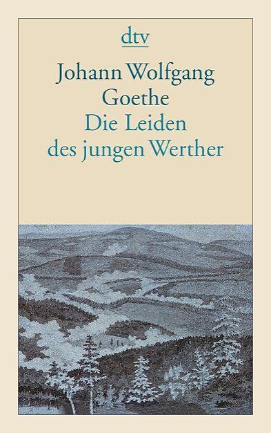 Johann Wolfgang Goethe Die Leiden Des Jungen Werther Leiden Des Jungen Werther Lesenswerte Bucher Von Goethe