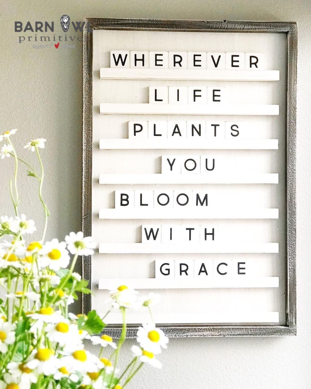 Letterboard Quote - Wherever Life Plants You Bloom with Grace