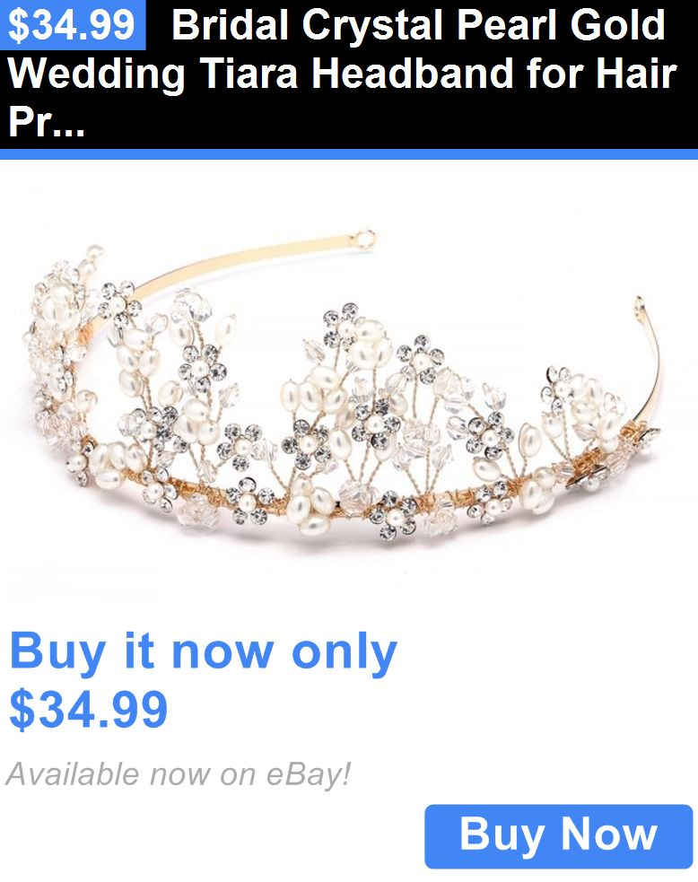 Bridal Accessories: Bridal Crystal Pearl Gold Wedding Tiara Headband For Hair Prom And Pageant BUY IT NOW ONLY: $34.99