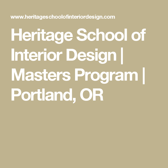Heritage School Of Interior Design | Masters Program | Portland, OR