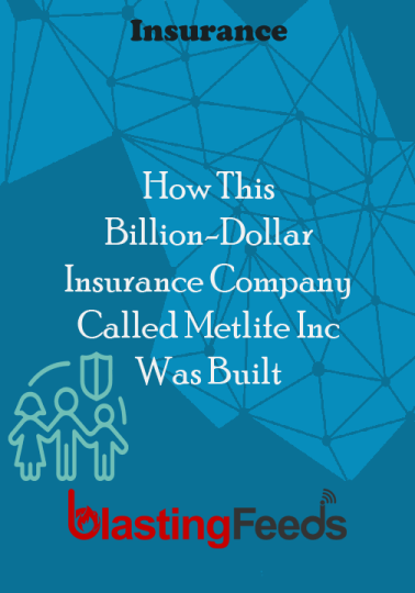 How This Billion Dollar Insurance Company Called Metlife Inc Was