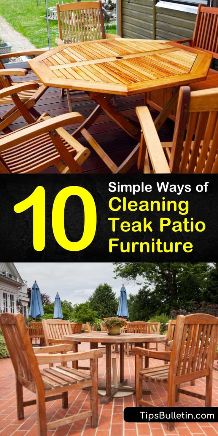 10 Simple Ways Of Cleaning Teak Patio Furniture Backyard Furniture Teak Outdoor Furniture Teak Patio Furniture