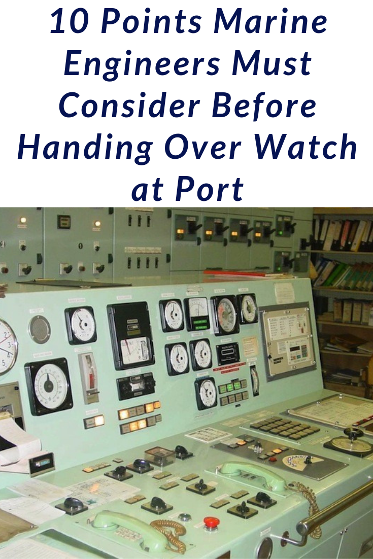 10 Points Marine Engineers Must Consider Before Handing Over Watch At Port Engineering Marine Engineering Marine