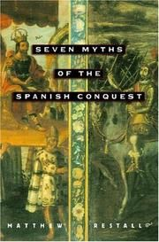 The Indigenous Allies In Matthew Restall S Seven Myths Of The Spanish Conquest Point To Contingent Histories Not The Inevit Used Books Online Books Used Books