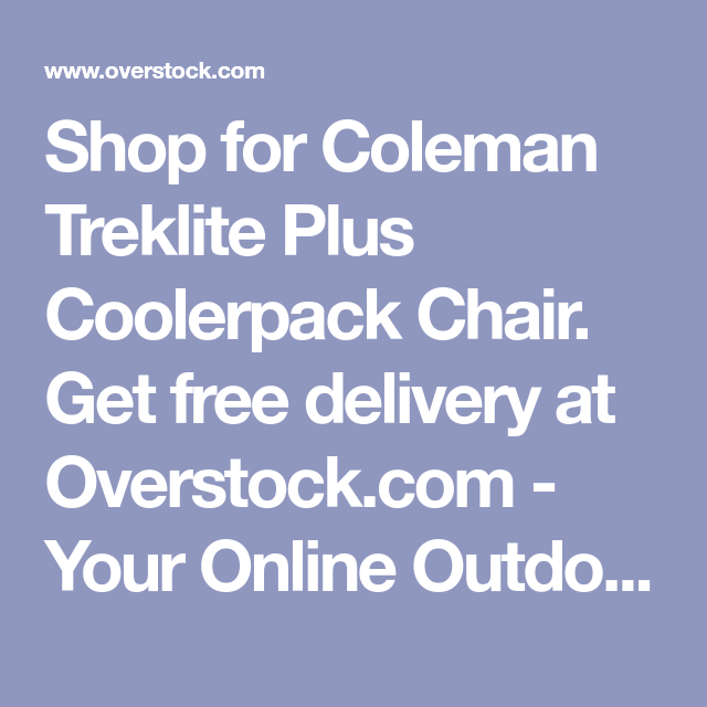 c2fd289c1c56 Shop for Coleman Treklite Plus Coolerpack Chair. Get free delivery at  Overstock.com - Your Online Outdoors Shop! Get 5% in rewards with Club O! -  17073121