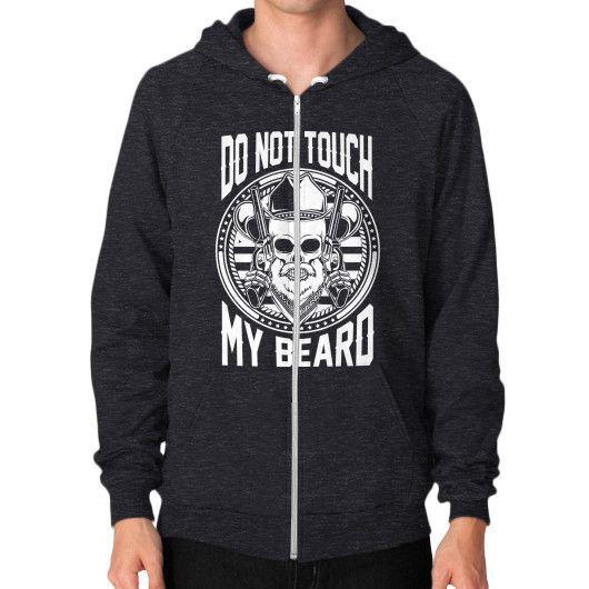 DO NOT TOUCH MY BEARD Zip Hoodie (on man)