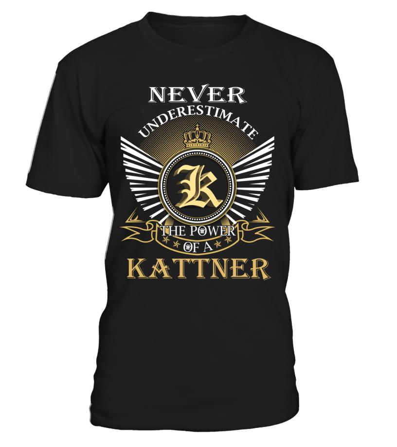 Never Underestimate the Power of a KATTNER