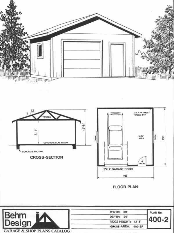 1 Car Garage Shop Plan No 400 2 By Behm Design 20 X 20 Garage Design Garage Shop Plans Garage Plans