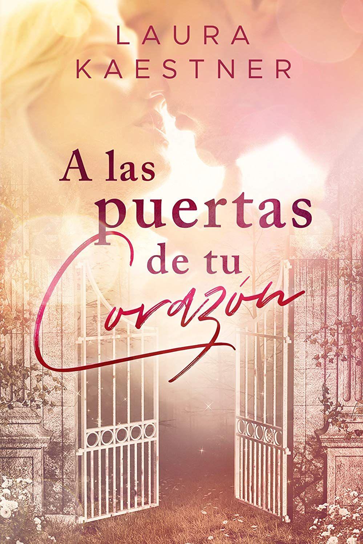 A las puertas de tu corazón eBook: Laura Kaestner, H. Kramer: Amazon.es:  Tienda Kindle