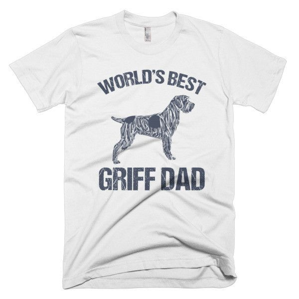 GRIFF DAD tee. Wirehaired Pointing Griffon tee for Father's day. Many colors. Check it out at www.boesarts.com