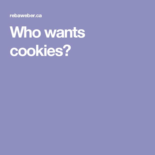 Who wants cookies?