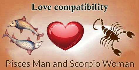 Compatibility between pisces man and scorpio woman