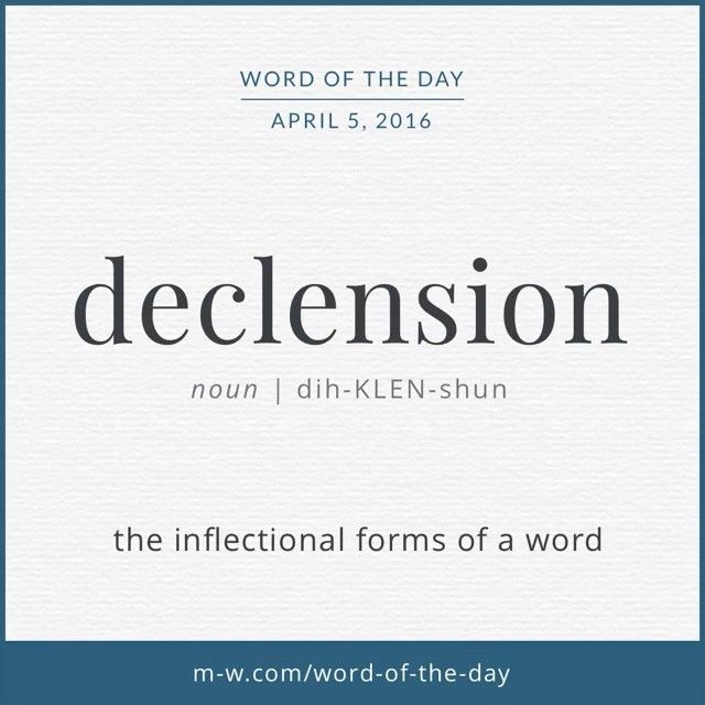 Perfect The #WordOfTheDay Is Declension: The Inflectional Forms Of A Noun, Pronoun,  Or