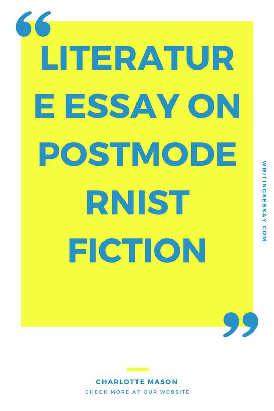 Literature Essay On Postmodernist Fiction Postmodernism Media Topic 123