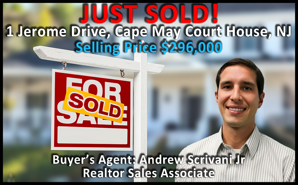 Just Sold 1 Jerome Dr Cape May Court House Sold For 296 000 Buyer S Agent Andrew Scrivani Jr Cape May Selling House Buyers Agent