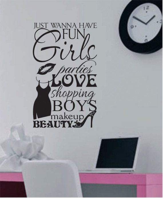 Girls Wanna Have Fun Vinyl Wall Lettering Vinyl Wall Decals - Wall decals for teenage girl
