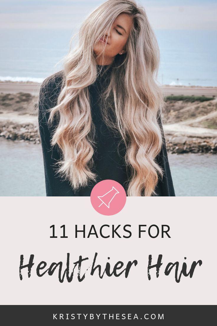 11 Hacks For Healthier Hair - Kristy By The Sea -   17 easy hair Tips ideas
