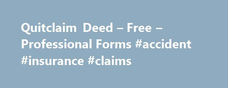 Quitclaim Deed u2013 Free u2013 Professional Forms #accident #insurance - quit claim deed