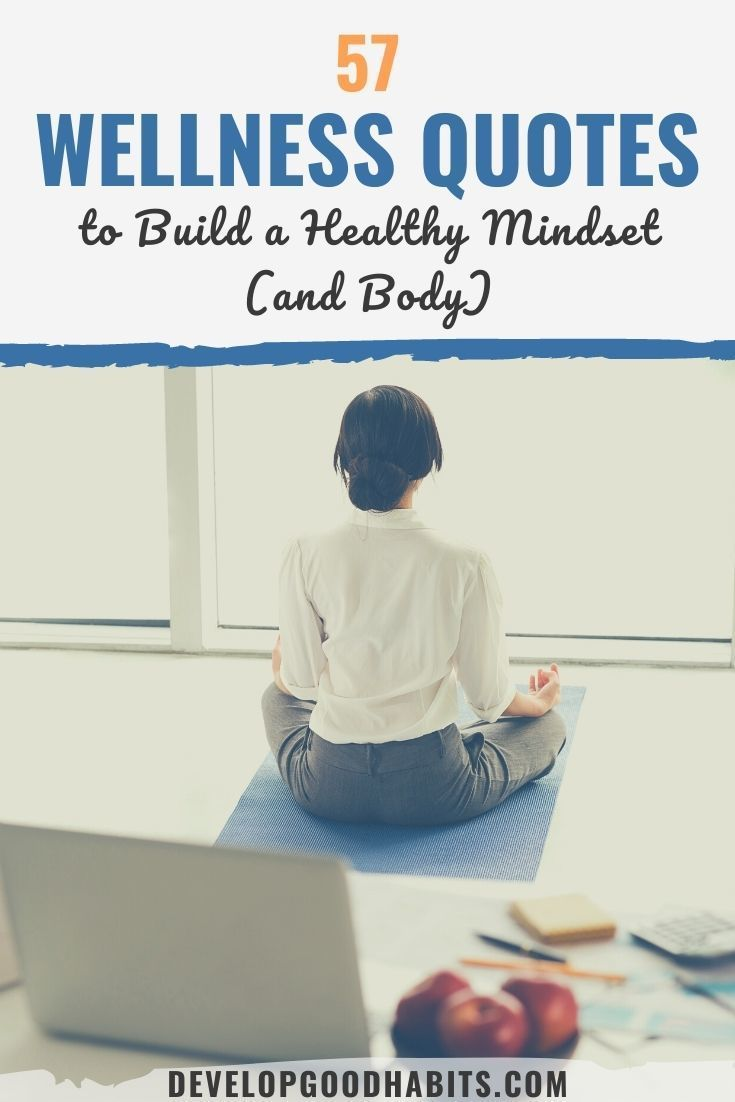 57 Wellness Quotes to Build a Healthy Mindset (and Body)