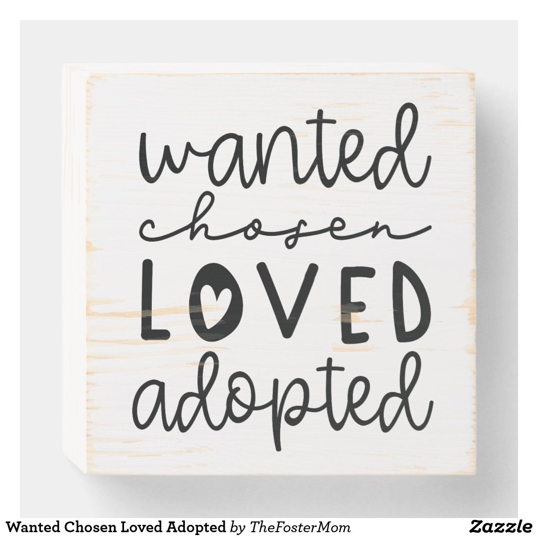 Wanted Chosen Loved Adopted Wooden Box Sign | Zazzle.com ...