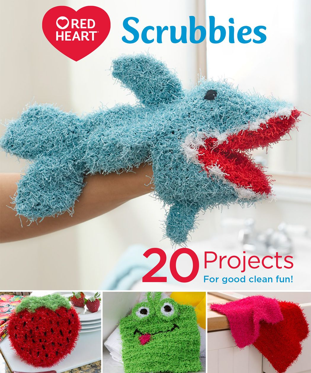 Red Heart Scrubbies 20 Projects For Good Clean Fun Bring Joy To