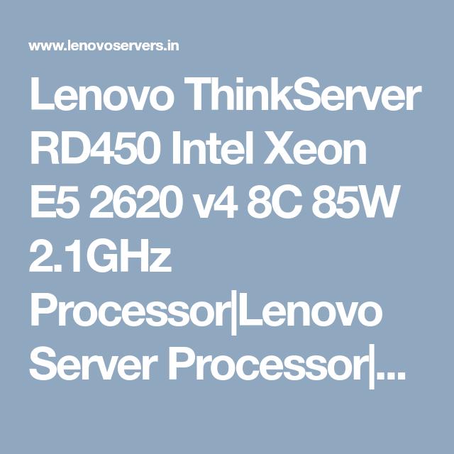 Lenovo ThinkServer RD450 Intel Xeon E5 2620 v4 8C 85W 2 1GHz