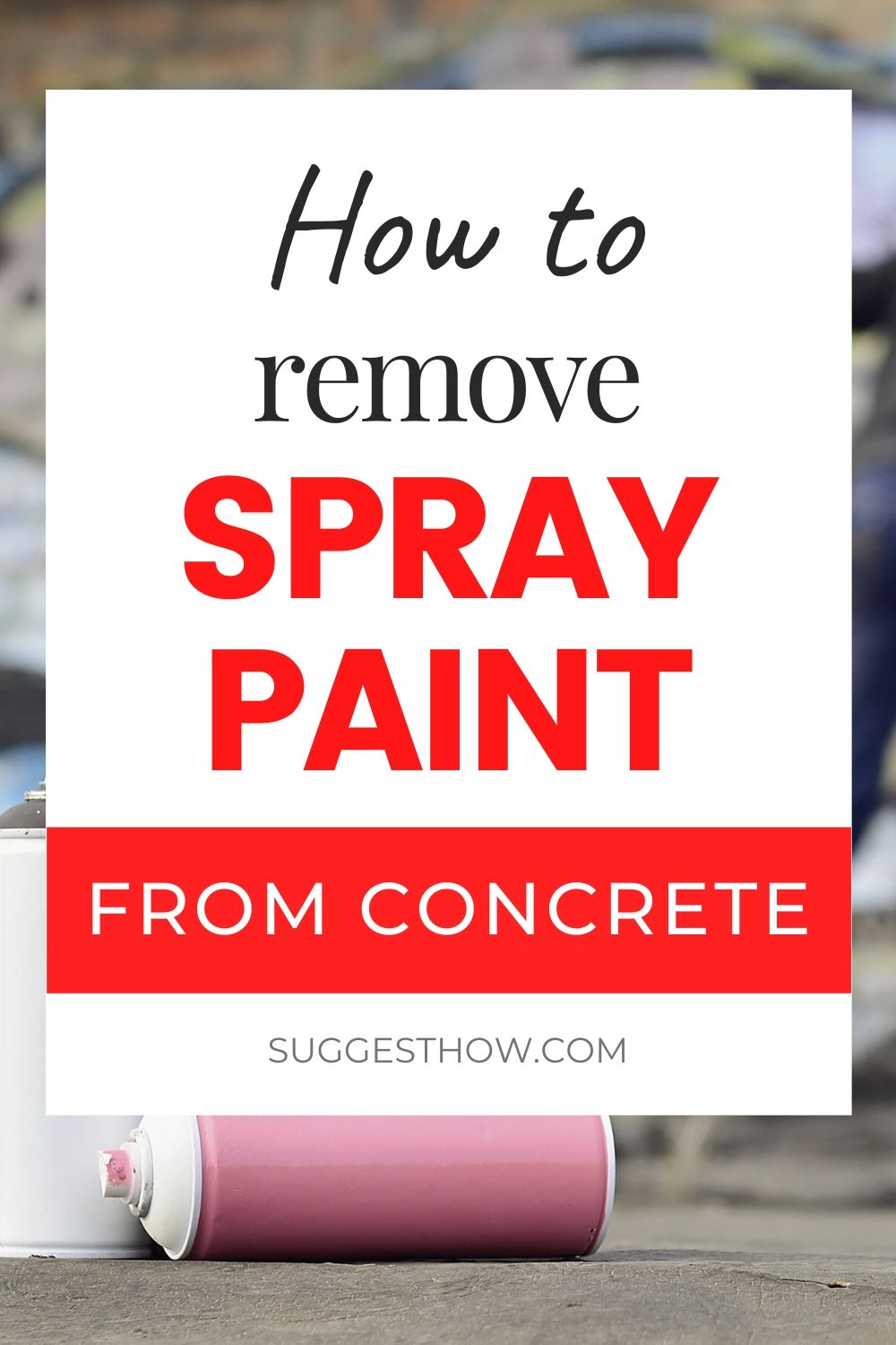 How To Remove Spray Paint From Concrete Wall