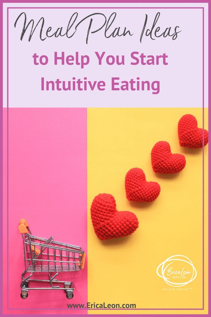 Meal Plan Ideas to Help You Start Intuitive Eating Through years of chronic dieting restricting bingeing or any behavior that disconnects the body from the brain a meal p...