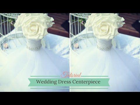 0d7cb866bd1b Wedding Dress Centerpiece  How to Create Your own Wedding Flower ...
