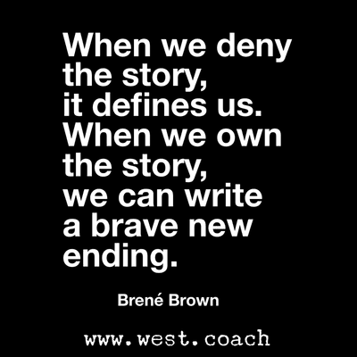 INSPIRATION - EILEEN WEST LIFE COACH | When we deny the story, it defines us. When we own the story we can write a brave new ending. | Eileen West Life Coach, Life Coach, inspiration, inspirational quotes, motivation, motivational quotes, quotes, daily quotes, self improvement, personal growth, creativity, creativity cheerleader, Brené Brown, Brené Brown quotes, Brene Brown, Brene Brown quotes