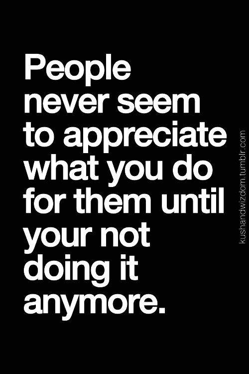Seriously I can't stand when people appreciate me - Meme ...  |Dont Appreciate Meme