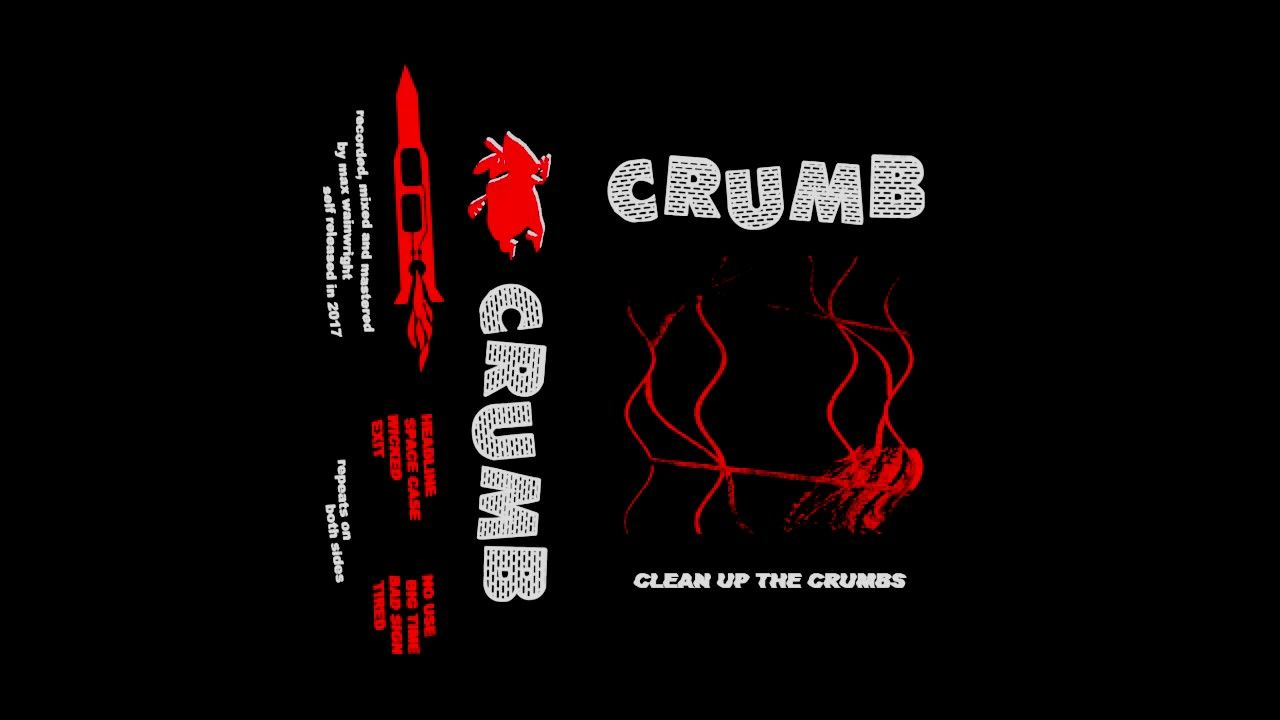 Crumb Clean Up The Crumbs Crumb Clean Up The Crumbs Release Date