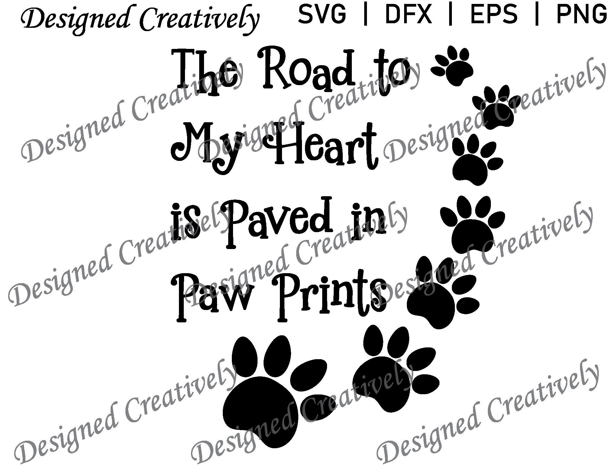 The Road to My Heart is Paved in Paw Prints SVG, Pet Paw ...
