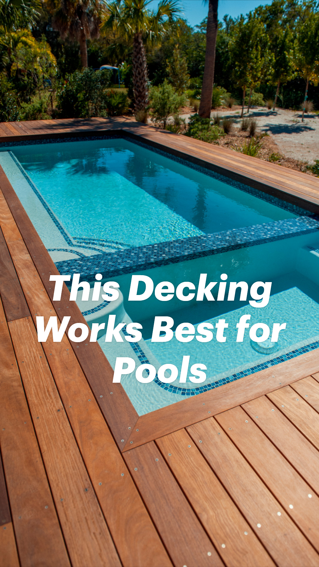This Decking Works Best for Pools