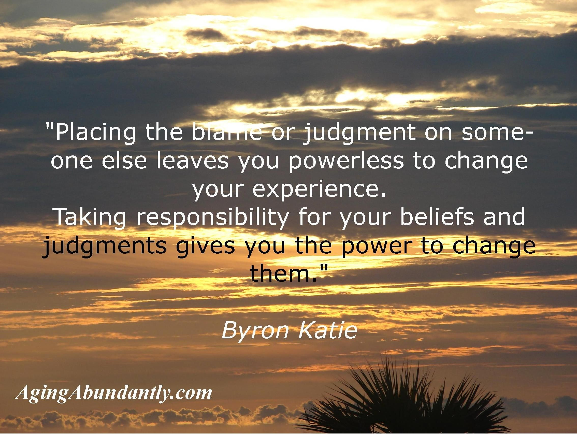 Byron Katie Quotes Placing Blame On Quotesquotesgram  20  Judgment  Pinterest